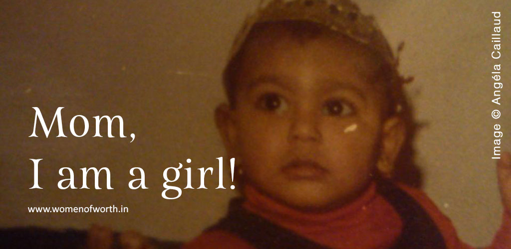 """Mom, I am a girl…!"""