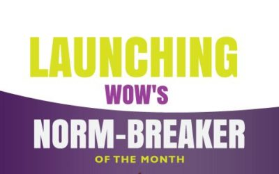 Why The WOW Norm- Breaker of the month